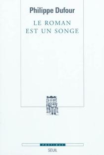 Le roman est un songe - PhilippeDufour