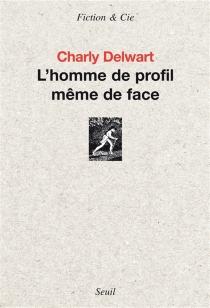 L'homme de profil même de face - CharlyDelwart