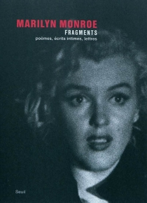 Fragments : poèmes, écrits intimes, lettres - Marilyn Monroe