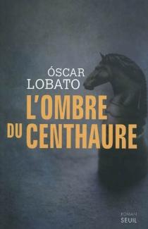 L'ombre du Centhaure - ÓscarLobato