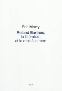Roland Barthes, la littérature et le droit à la mort - ÉricMarty
