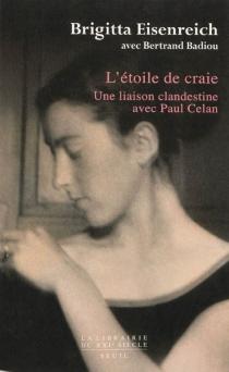 L'étoile de craie : une liaison clandestine avec Paul Celan : accompagné de lettres et autres documents inédits - BrittaRupp-Eisenreich