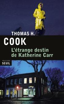 L'étrange destin de Katherine Carr - Thomas H.Cook