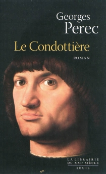Le Condottière - GeorgesPerec