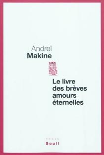 Le livre des brèves amours éternelles - AndreïMakine