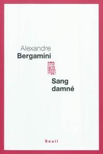 Sang damné - AlexandreBergamini