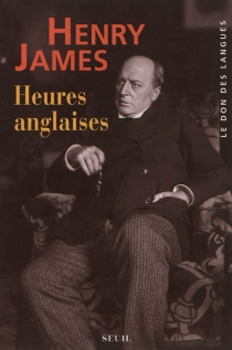 Heures anglaises - Henry James