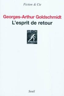L'esprit de retour - Georges-ArthurGoldschmidt