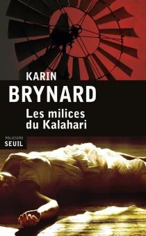Les milices du Kalahari - KarinBrynard