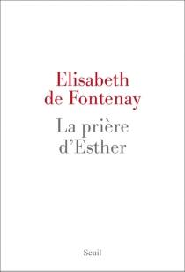 La prière d'Esther - Élisabeth deFontenay