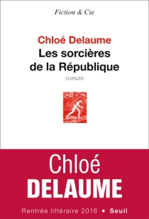 Les sorcières de la République - ChloéDelaume
