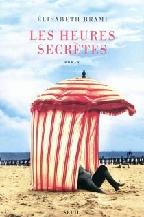 Les heures secrètes - ÉlisabethBrami