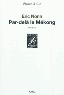 Par-delà le Mékong - ÉricNonn