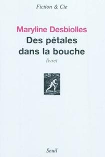 Des pétales dans la bouche : livret - MarylineDesbiolles