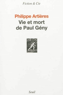 Vie et mort de Paul Gény : récit - PhilippeArtières