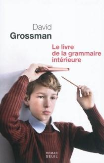 Le livre de la grammaire intérieure - DavidGrossman