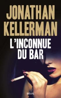 L'inconnue du bar - JonathanKellerman