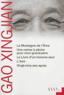 La montagne de l'âme| Une canne à pêche pour mon grand-père| Le livre d'un homme seul - XingjianGao