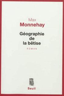 Géographie de la bêtise - MaxMonnehay