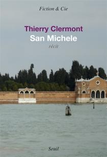 San Michele : récit - ThierryClermont