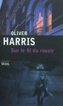 Sur le fil du rasoir - OliverHarris