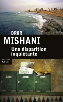 Une disparition inquiétante : la première enquête du commandant Avraham - DrorMishani