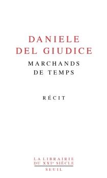 Marchands de temps : récit - DanieleDel Giudice