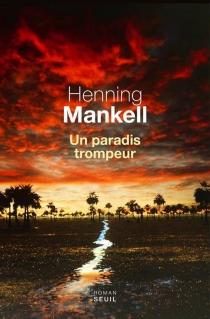 Un paradis trompeur - HenningMankell