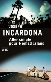 Aller simple pour Nomad Island - JosephIncardona