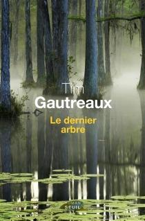 Le dernier arbre - TimGautreaux