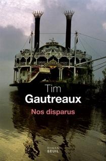 Nos disparus - TimGautreaux