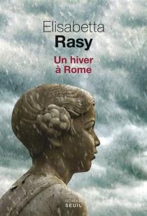 Un hiver à Rome - ElisabettaRasy