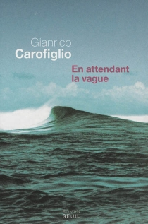 En attendant la vague - GianricoCarofiglio