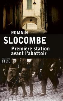 Première station avant l'abattoir - RomainSlocombe