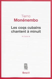 Les coqs cubains chantent à minuit - TiernoMonénembo