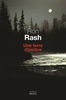 Une terre d'ombre - RonRash
