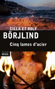 Cinq lames d'acier - CillaBörjlind