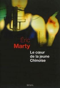 Le coeur de la jeune Chinoise - ÉricMarty