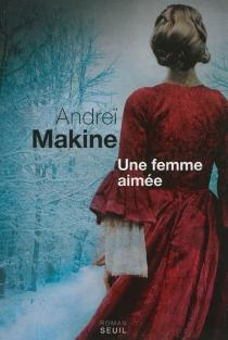 Une femme aimée - AndreïMakine