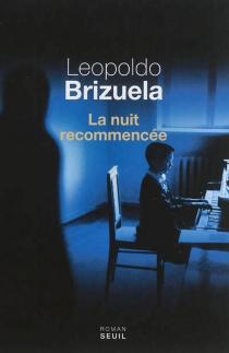 La nuit recommencée - LeopoldoBrizuela