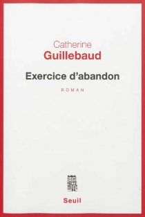 Exercice d'abandon - Catherine Guillebaud