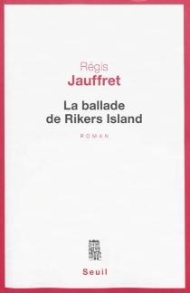 La ballade de Rikers Island - RégisJauffret
