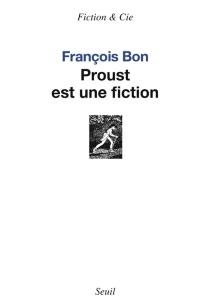 Proust est une fiction - FrançoisBon
