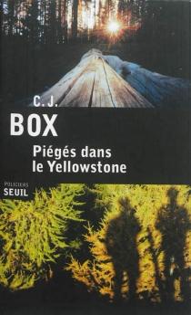 Piégés dans le Yellowstone - C.J.Box