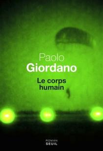 Le corps humain - PaoloGiordano