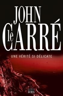 Une vérité si délicate - JohnLe Carré