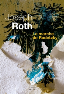 La marche de Radetzky - JosephRoth
