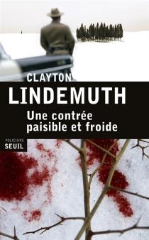 Une contrée paisible et froide - ClaytonLindemuth