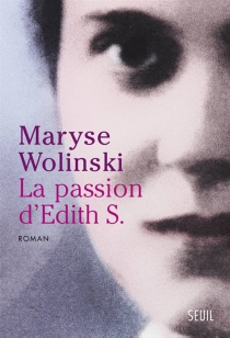 La passion d'Edith S. - MaryseWolinski