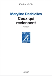 Ceux qui reviennent - MarylineDesbiolles